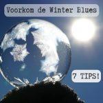 Heb jij last van de Winter Blues? 7 Tips voor meer energie!